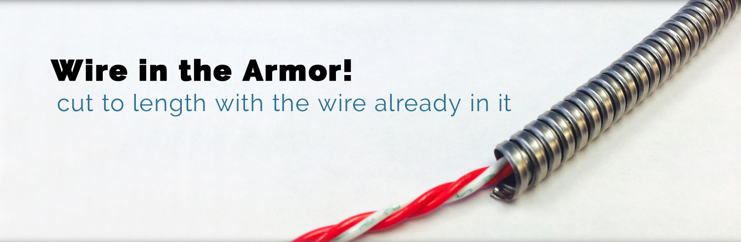 Wire in the Armor - Cut to length with the wire already in it